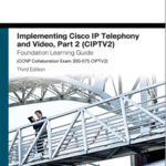 Implementing Cisco IP Telephony and Video, Part 2 (CIPTV2)